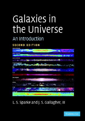Galaxies in the Universe By Sparke, Linda Siobhan/ Gallagher, John S., III