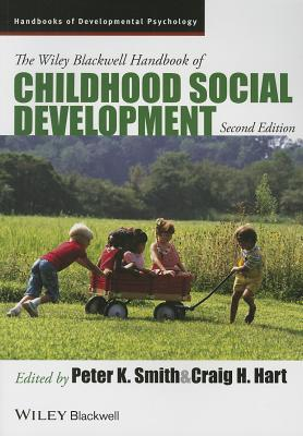 The Wiley-Blackwell Handbook of Childhood Social Development By Smith, Peter K./ Hart, Craig H.