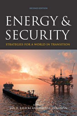 Energy and Security By Kalicki, Jan H. (EDT)/ Goldwyn, David L. (EDT)