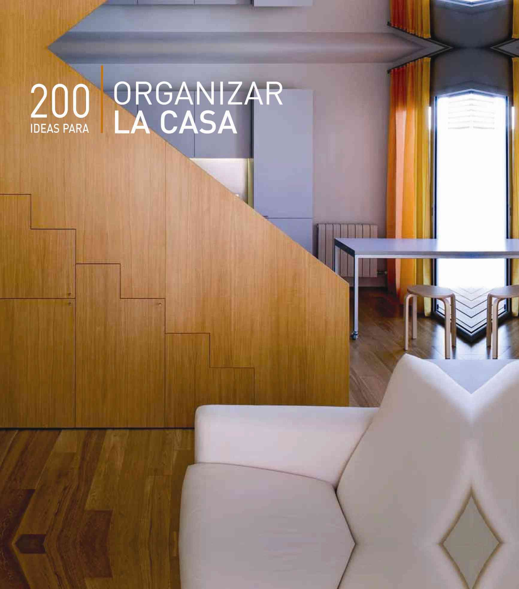 200 ideas para el orden en casa /  Ideas for the House Order
